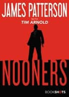 Nooners 電子書 by James Patterson, Tim Arnold