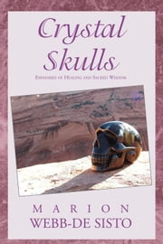 Crystal Skulls ebook by Marion Webb-De Sisto