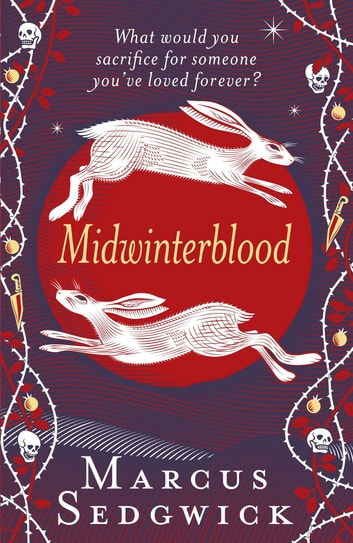 Midwinterblood eBook by Marcus Sedgwick