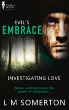 Evil's Embrace ebook by LM Somerton
