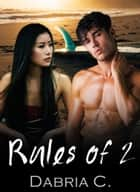 Rules of 2 ebook by Dabria C.