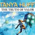 The Truth of Valor audiobook by Tanya Huff