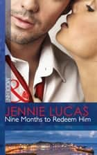 Nine Months to Redeem Him (Mills & Boon Modern) 電子書 by Jennie Lucas