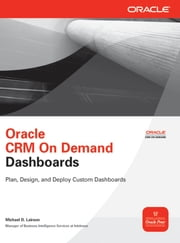 Oracle CRM On Demand Dashboards ebook by Michael D. Lairson