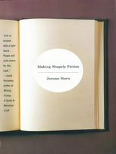 Making Shapely Fiction ebook by Jerome Stern