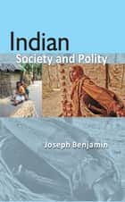 Indian Society and Polity ebook by Joseph Benjamin