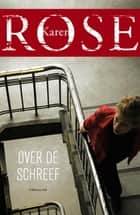 Over de schreef ebook by Karen Rose