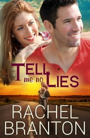 Tell Me No Lies ebook by Rachel Branton