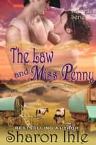 The Law and Miss Penny (The Law and Disorder Series, Book 4) ebook by Sharon Ihle
