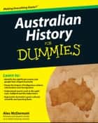 Australian History for Dummies ebook by Alex McDermott