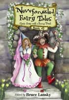 New Fangled Fairy Tales Book #2 - Classic Stories With a Funny Twist ebook by Bruce Lansky