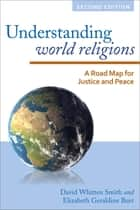 Understanding World Religions ebook by David Whitten Smith,Elizabeth Geraldine Burr