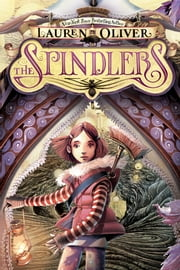 The Spindlers ebook by Lauren Oliver,Iacopo Bruno