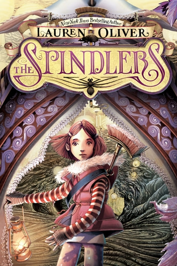 The Spindlers ebook by Lauren Oliver