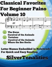 Classical Favorites for Beginner Piano Volume 1 O ebook by Silver Tonalities