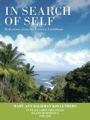 In Search of Self - Reflections from the Eastern Caribbean ebook by Mary Ann Bachman Kollenberg