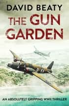 The Gun Garden ebook by David Beaty