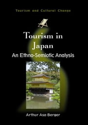Tourism in Japan ebook by BERGER, Arthur Asa