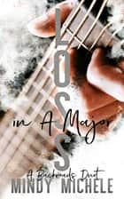 Loss in A Major: a Backroads Duet (Volume Two) ebook by Michele G Miller, Mindy Hayes