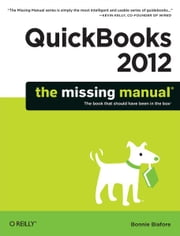QuickBooks 2012: The Missing Manual ebook by Bonnie Biafore