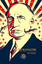 The Bloviator ebook by Jim Yoakum