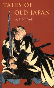 Tales of Old Japan ebook by A. B. Mitford