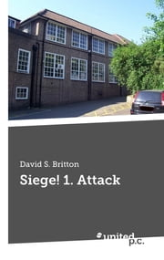 Siege! 1. Attack ebook by David S. Britton