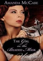 Girl in the Beaded Mask (Mills & Boon Historical Undone) ebook by Amanda McCabe