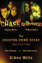 The Houston Crime Scene Collection - The Chase, The Survivor ebook by DiAnn Mills