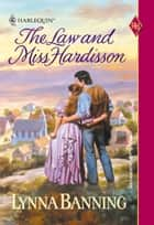 The Law and Miss Hardisson ebook by Lynna Banning