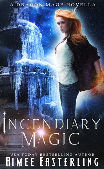 Incendiary Magic ebook by Aimee Easterling