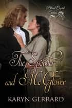 The Spinster and Mr. Glover - Blind Cupid Series, #1 ebook by Karyn Gerrard