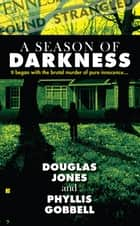 A Season of Darkness ebook by Doug Jones, Phyllis Gobbell