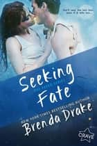 Seeking Fate ebook by Brenda Drake