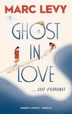 Ghost in Love eBook by Marc Levy