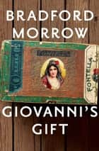 Giovanni's Gift ebook by Bradford Morrow