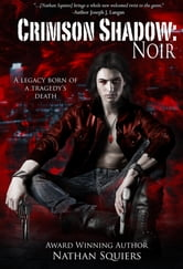 Crimson Shadow: Noir: Crimson Shadow Series Book 1 ebook by Nathan Squiers
