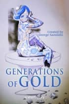Generations of Gold ebook by George Saoulidis