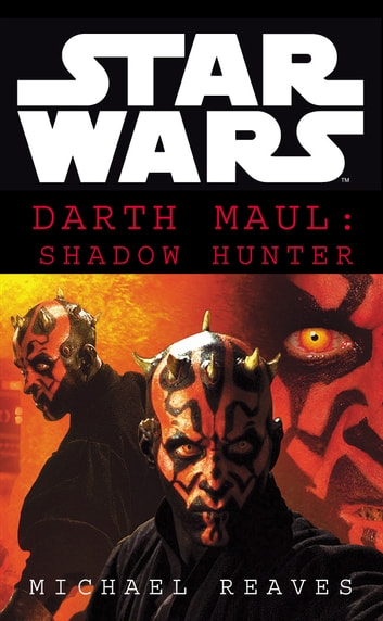 Star Wars: Darth Maul Shadow Hunter ebook by Michael Reaves