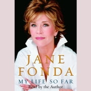 My Life So Far audiobook by Jane Fonda