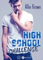 High School Challenge ebook by Allie Krown