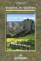 Walking in Madeira ebook by Paddy Dillon