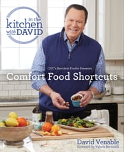 "Comfort Food Shortcuts: An ""In the Kitchen with David"" Cookbook from QVC's Resident Foodie ebook by David Venable, Valerie Bertinelli"
