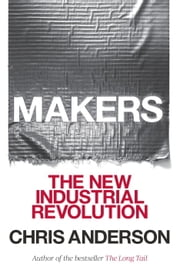 Makers - The New Industrial Revolution ebook by Chris Anderson