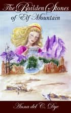 The Roilden Stones of Elf Mountain ebook by Anna del C. Dye