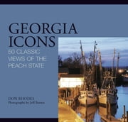 Georgia Icons - 50 Classic Views of the Peach State ebook by Don Rhodes,Jeff Barnes
