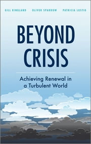 Beyond Crisis - Achieving Renewal in a Turbulent World ebook by Gill G. Ringland,Oliver Sparrow,Patricia Lustig