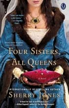 Four Sisters, All Queens ebook by Sherry Jones