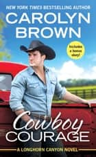 Cowboy Courage - Includes a bonus novella ebook by Carolyn Brown