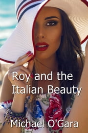 Roy and the Italian Beauty ebook by Michael O'Gara